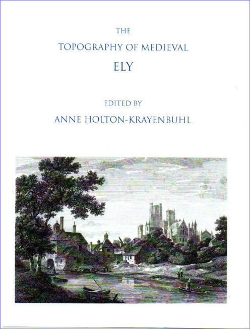 20. The Topography of Medieval Ely.  Edited by Anne Holton-Krayenbuhl