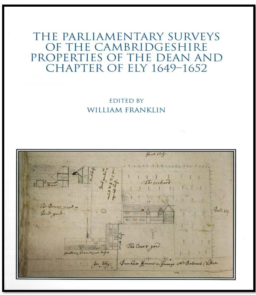25. The Parliamentary Surveys of the Cambridgeshire properties of the Dean and Chapter of Ely 1649-1652. Edited by William Franklin